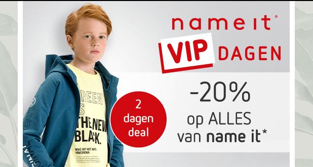 Name it VIP dagen! 2 dagen -20% op ALLES!*