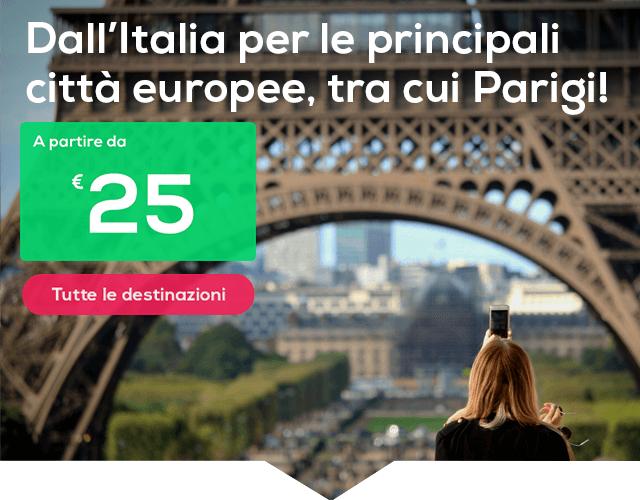 Dall'Italia ti portiamo nelle principali città europee, tra cui Parigi!